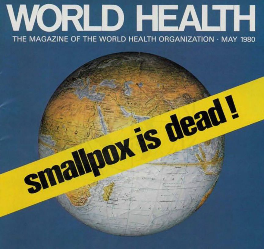 JOB DONE: The World Health Organisation declared in 1980 that smallpox had been eliminated after being the scourge of the human race for many centuries
