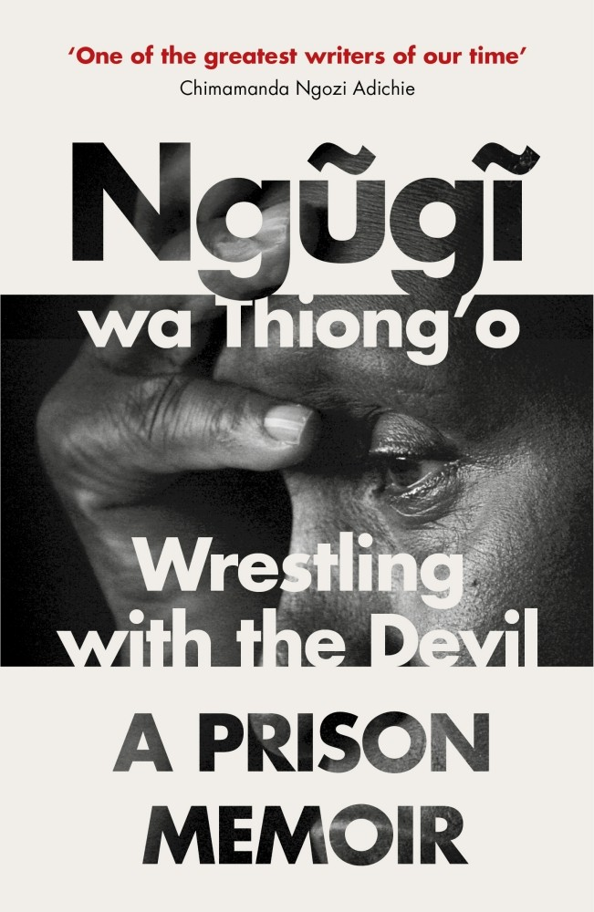 Ngugi wa Thiongo's book, Wrestling With The Devil